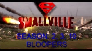 SMALLVILLE SEASON 2, 3, 10 BLOOPERS (HD)