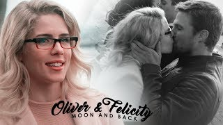 Oliver & Felicity || Moon and Back