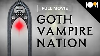 Goth Vampire Nation (FULL DOCUMENTARY)