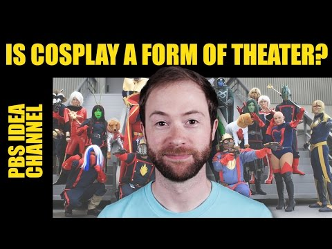 Is Cosplay a Form of Theatre? | Idea Channel | PBS Digital Studios