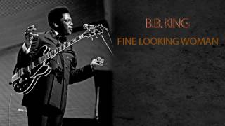 B.B. KING - FINE LOOKING WOMAN