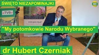 """""""My potomkowie Narodu Wybranego"""" ŚWIĘTO NIEZAPOMINAJKI 2019"""
