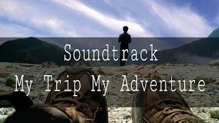 "Soundtrack-Lagu ""My Trip My Adventure"" (Trans Tv)"