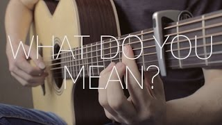 Justin Bieber - What Do You Mean? - Fingerstyle Guitar Cover - With Tabs