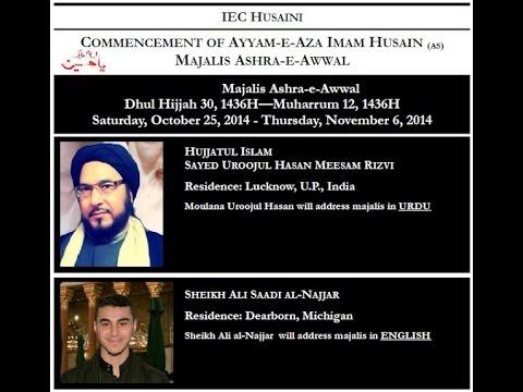 Majalis Ashra-e-awwal  Iec Husaini 1st 1436 H || Syed Urooj-ul-hasan(urdu) & Br Ali Najjar(eng) video