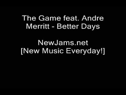 The Game - Better Days (feat. Andre Merritt) New & Lyrics video