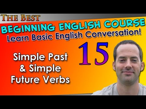 015 – Simple Past & Simple Future Verbs – Beginning English Lesson – Basic English Grammar