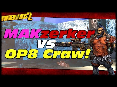 Borderlands 2 OP8 Gunzerker vs Son Of Crawmerax! Borderlands 2 OP8 Gunzerker Build