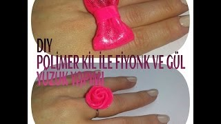 DIY-POLİMER KİL İLE FİYONK VE GÜL YÜZÜK YAPIMI || POLYMER CLAY WITH BOW AND ROSE RING MAKING