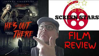 He's Out There (2018) Horror Film Review