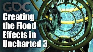 Creating the Flood Effects in Uncharted 3