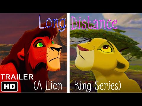 Long Distance (A Lion King Series) - Trailer (Based On True Events)