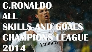 C.Ronaldo All Skills And Goals in the Champions League 2014