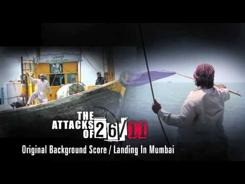 The Attacks Of 26/11 - Original Background Score - Landing In Mumbai