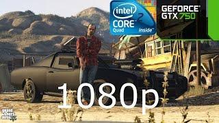 GTA 5 Intel core 2 Quad Q6600 and GTX 750 2GB