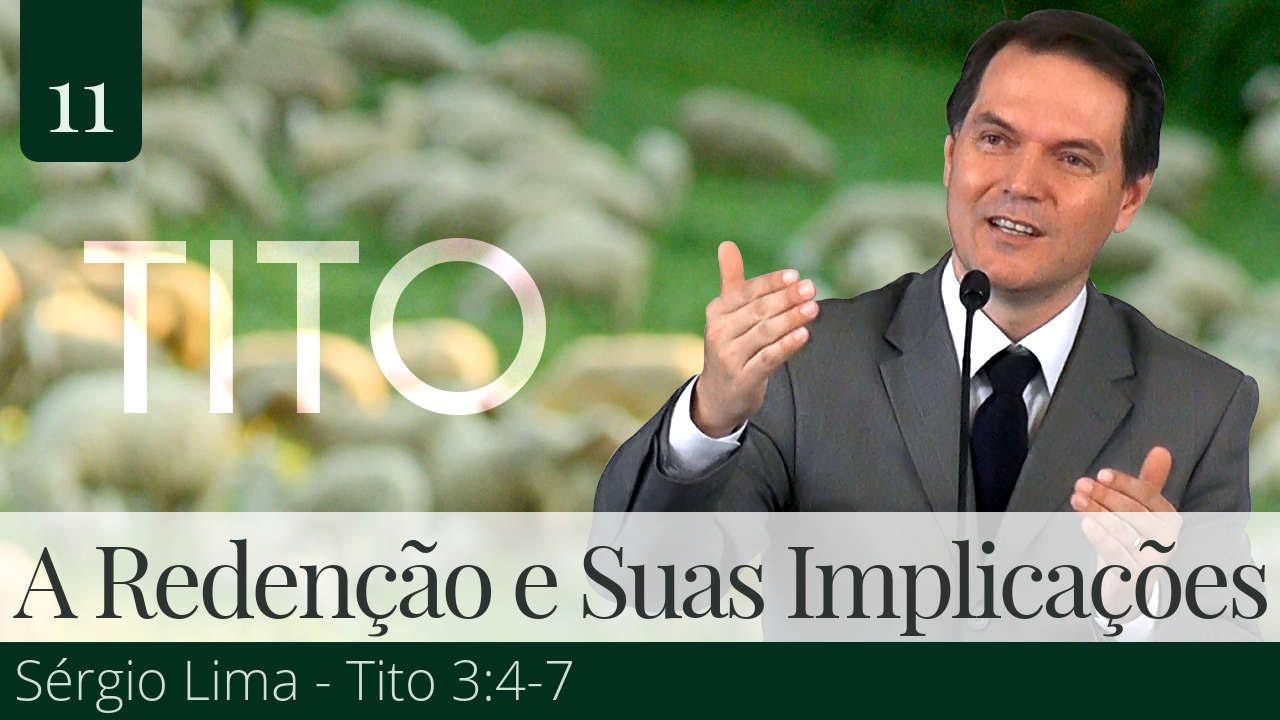 11. A Redenção e Suas Implicações - Sérgio Lima