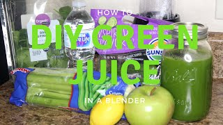 HOW TO: DIY GREEN JUICE IN A BLENDER