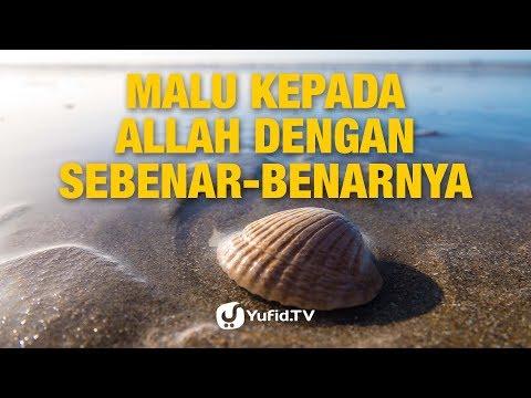 Malu Kepada Allah dengan Sebenar-Benarnya - Ustadz Abu Haidar - Lima Menit yang Menginspirasi