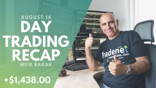 Day Trading Recap, Aug 14: Adding +$1,438 To This Week's Gains!