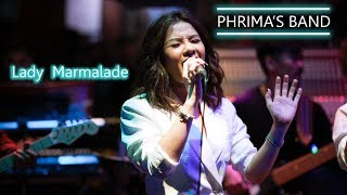 Lady  Marmalade (Cover) by  Phrima ' s Band