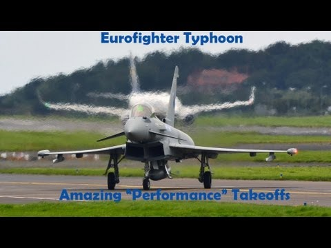 Eurofighter typhoon - Amazing takeoffs!