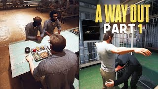 A Way Out - Part 1 - THE BEGINNING! (Prison Break Escape Game)
