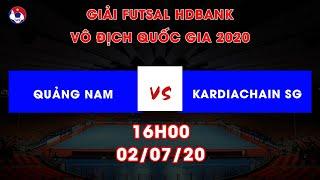Trc tip Qung Nam Kardiachain Si Gn Futsal HDBank VQG 2020 VFF Channel