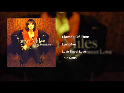 Lynn Miles - Flames Of Love