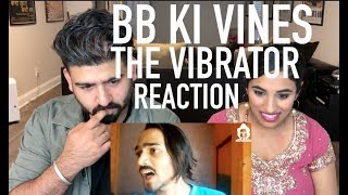 BB Ki Vines | The Vibrator Reaction | RajDeepLive