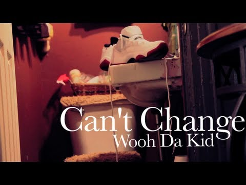 Wooh Da Kid - Can't Change (Official Video) Directed.x M-Vision Films