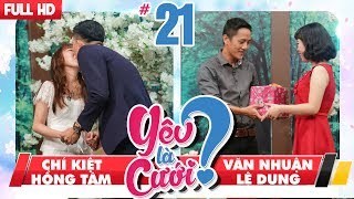 LOVE IS MARRIAGE?| #21 UNCUT| Chi Kiet - Hong Tam | Van Thuan - Le Dung| | 100318 💙
