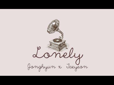 Lonely (Han Rom Eng Lyric) - Jonghyun Ft. Taeyeon