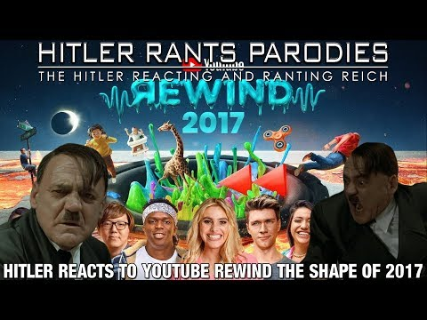 Hitler reacts to YouTube Rewind: The Shape of 2017