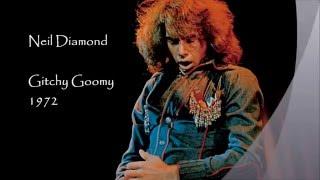 Watch Neil Diamond Gitchy Goomy video
