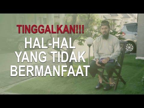 Tausiyah Singkat: Meninggalkan Hal-Hal yang Tak Bermanfaat -Dr Ali Musri, Lc., M.A.