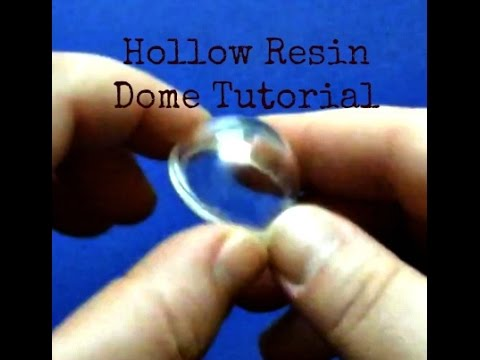 Resin: Hollow Dome Mold & Casting