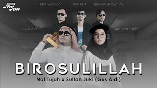 Download lagu BIROSULILLAH  - NOT TUJUH FEATURING GUS ALDI (SULTAN JUKI)