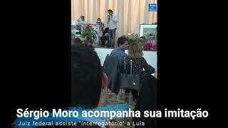 SÉRGIO MORO ACOMPANHA SUA IMITAÇÃO - Comediante simula interrogatório de Lula