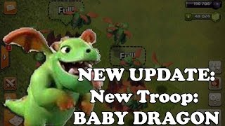 Clash Of Clans UPDATE - NEW TROOP BABY DRAGON - FIRST LOOK - Gameplay