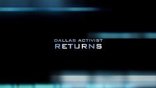Dallas Activist Returns
