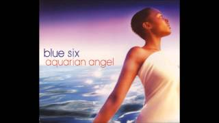 Watch Blue Six You Just Cant Stop video