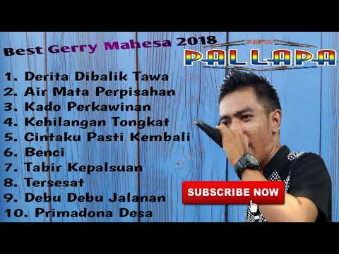 [TOP 10] Best Gerry Mahesa New Pallapa 2018 - HQ Audio