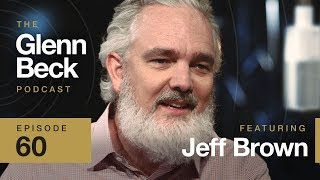 5G and AI Everywhere: 2030 Will Be a New World | Jeff Brown | Ep 60 | The Glenn Beck Podcast