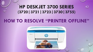 HP Deskjet 3720 | 3723 | 3730 | 3755:How to resolve a Printer Offline issue