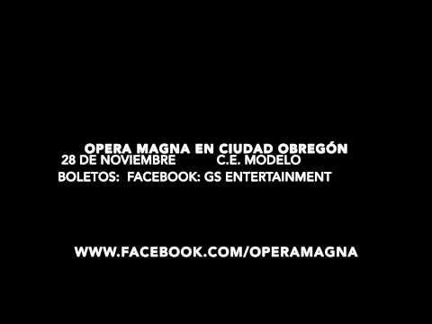 OPERA MAGNA, SALUDA A CIUDAD OBREGON, SONORA