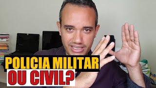 POLÍCIA MILITAR OU POLÍCIA CIVIL?