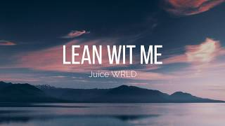 Juice WRLD - Lean Wit Me (Lyrics) 💔