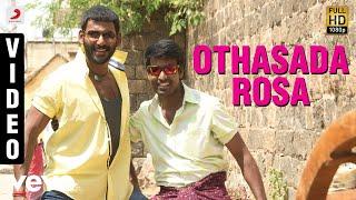 Download Maruthu - Othasada Rosa Video | Vishal, Sri Divya | D. Imman 3Gp Mp4