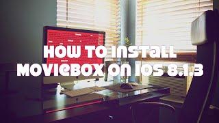 How to install MovieBox on iOS 8.1.3 without jailbreak