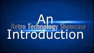 An Introduction to Retro Technology Showcase.